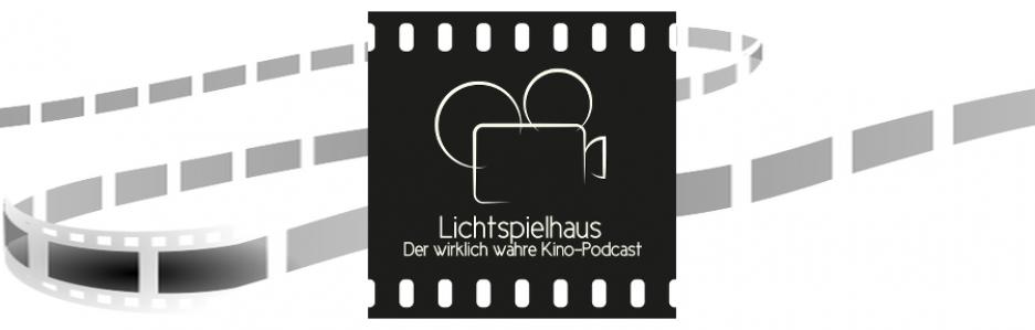 Lichtspielhaus - Der wirklich wahre Kino-Podcast